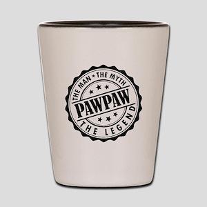Pawpaw - The Man The Myth The Legend Shot Glass