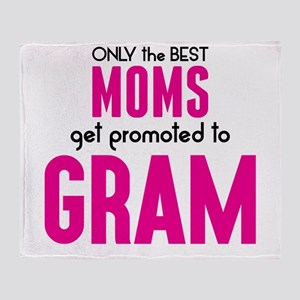 BEST MOMS GET PROMOTED TO GRAM Throw Blanket