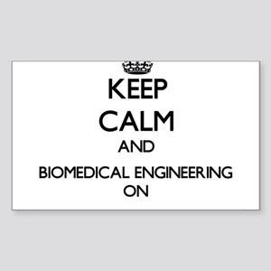 Keep Calm and Biomedical Engineering ON Sticker