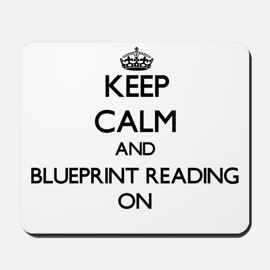 Keep Calm and Blueprint Reading ON Mousepad