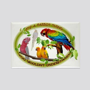 It's a Parrot Thing! Rectangle Magnet