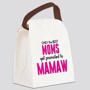 BEST MOMS GET PROMOTED TO MAMAW Canvas Lunch Bag
