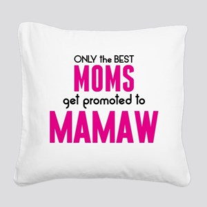 BEST MOMS GET PROMOTED TO MAMAW Square Canvas Pill