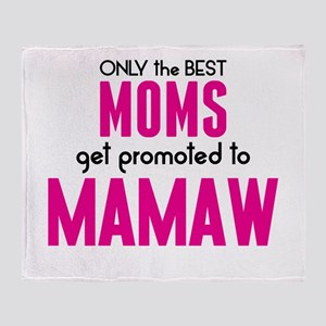 BEST MOMS GET PROMOTED TO MAMAW Throw Blanket