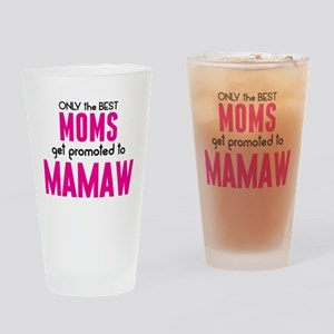 BEST MOMS GET PROMOTED TO MAMAW Drinking Glass