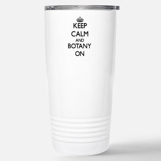 Keep Calm and Botany ON Stainless Steel Travel Mug