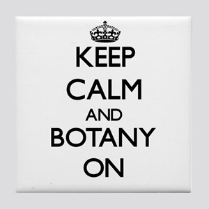 Keep Calm and Botany ON Tile Coaster