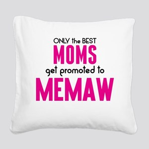 BEST MOMS GET PROMOTED TO MEMAW Square Canvas Pill