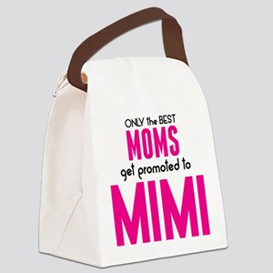 BEST MOMS GET PROMOTED TO MIMI Canvas Lunch Bag