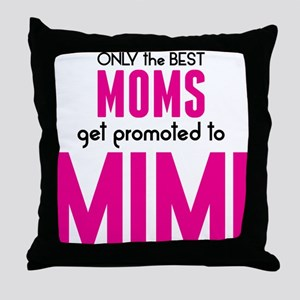 BEST MOMS GET PROMOTED TO MIMI Throw Pillow