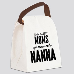 BEST MOMS GET PROMOTED TO NANNA Canvas Lunch Bag