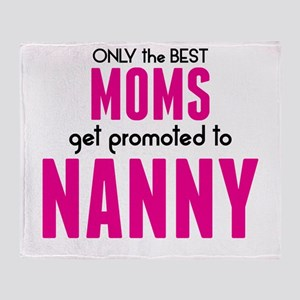 BEST MOMS GET PROMOTED TO NANNY Throw Blanket