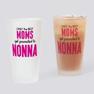 BEST MOMS GET PROMOTED TO NONNA Drinking Glass