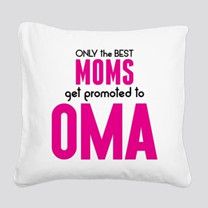 BEST MOMS GET PROMOTED TO OMA Square Canvas Pillow