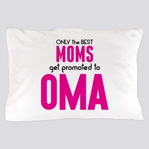 BEST MOMS GET PROMOTED TO OMA Pillow Case