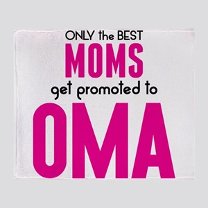 BEST MOMS GET PROMOTED TO OMA Throw Blanket