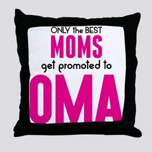 BEST MOMS GET PROMOTED TO OMA Throw Pillow