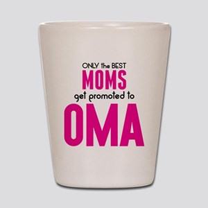 BEST MOMS GET PROMOTED TO OMA Shot Glass