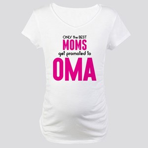 BEST MOMS GET PROMOTED TO OMA Maternity T-Shirt
