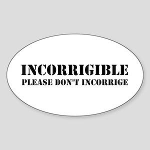 Incorrigible Please Don't Incorrige Sticker