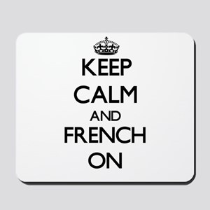 Keep Calm and French ON Mousepad