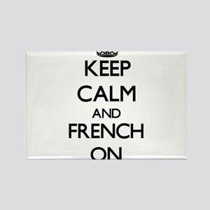 Keep Calm and French ON Magnets