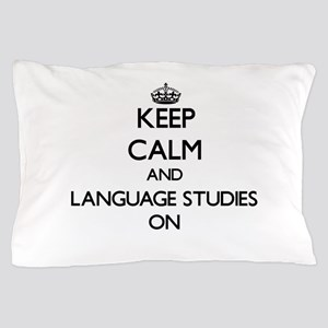 Keep Calm and Language Studies ON Pillow Case