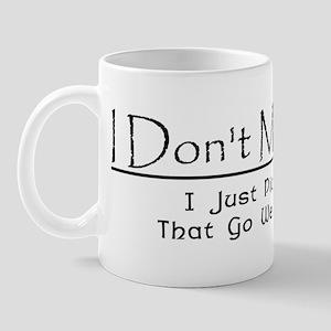 I Don't Min/Max Mug