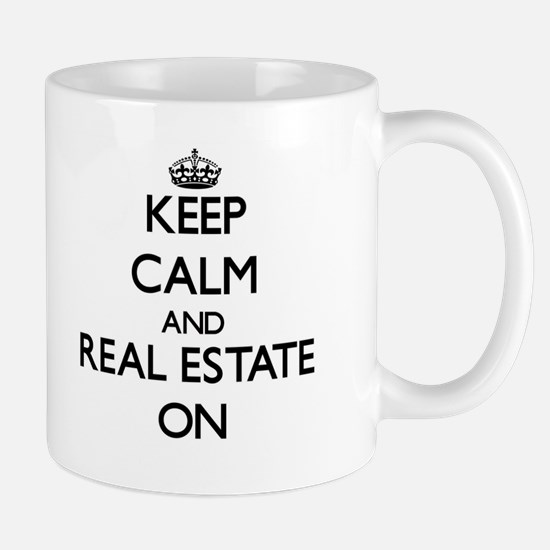 Keep Calm and Real Estate ON Mugs