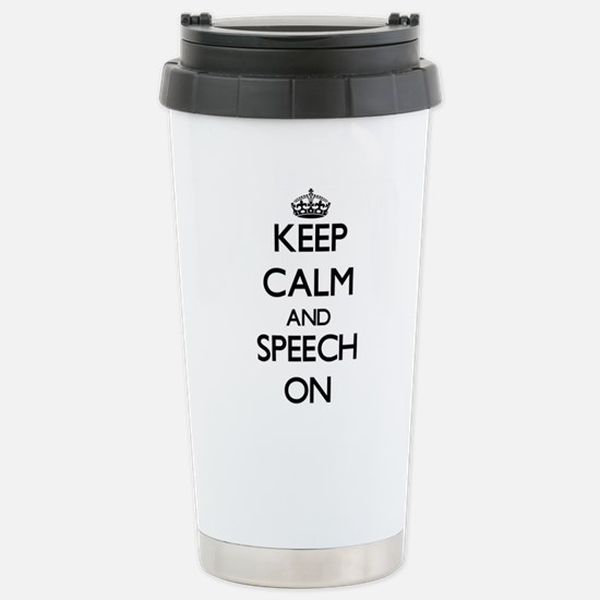 Keep Calm and Speech ON Stainless Steel Travel Mug