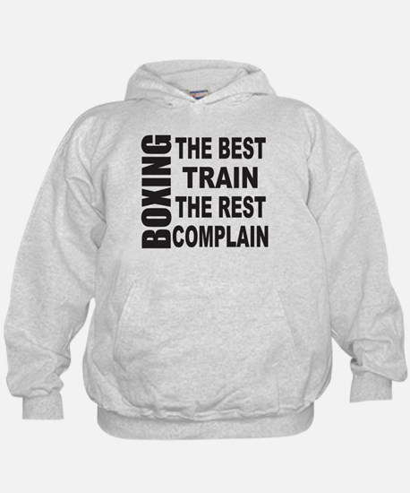 BOXING THE BEST TRAIN THE REST COMPLAI Hoodie