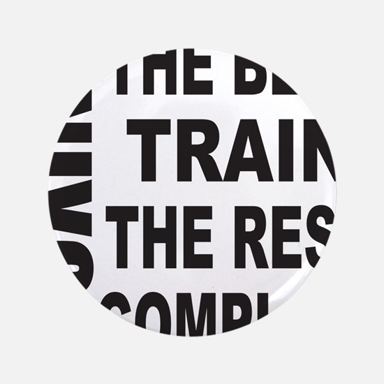 BOXING THE BEST TRAIN THE REST COMPLAIN Button