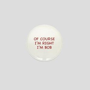 Of Course I'm Right Mini Button