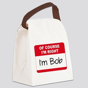 Of Course I'm Right Canvas Lunch Bag