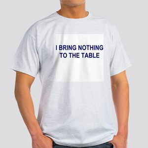 I Bring Nothing Light T-Shirt