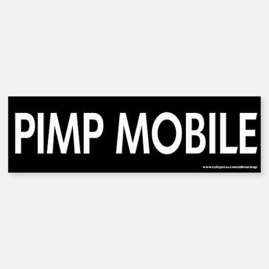 Pimp Mobile Bumper Bumper Bumper Sticker