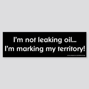 Not Leaking Oil Bumper Sticker