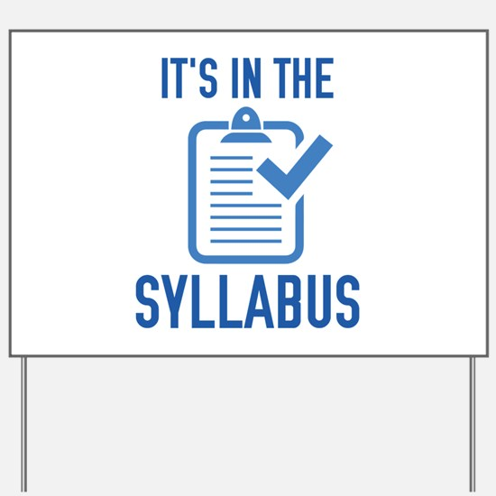 It's In The Syllabus Yard Sign