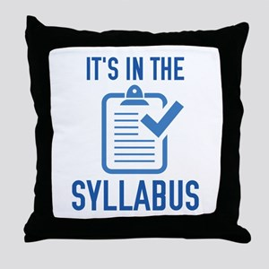 It's In The Syllabus Throw Pillow