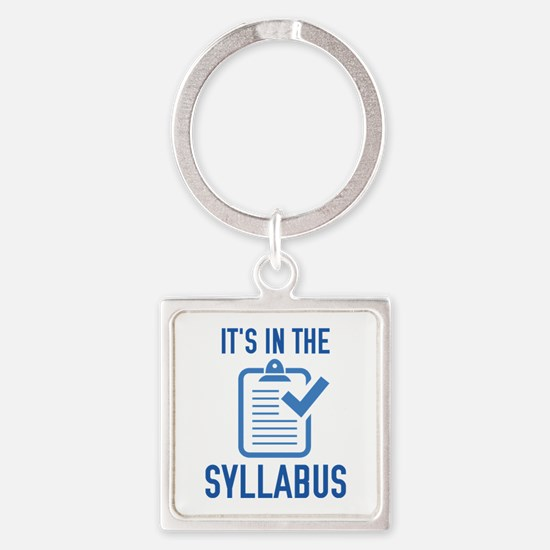 It's In The Syllabus Square Keychain