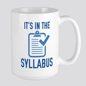 It's In The Syllabus Large Mug