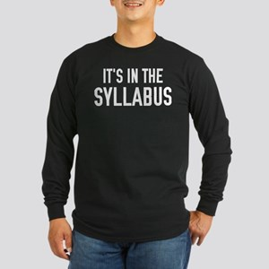 It's In The Syllabus Long Sleeve Dark T-Shirt