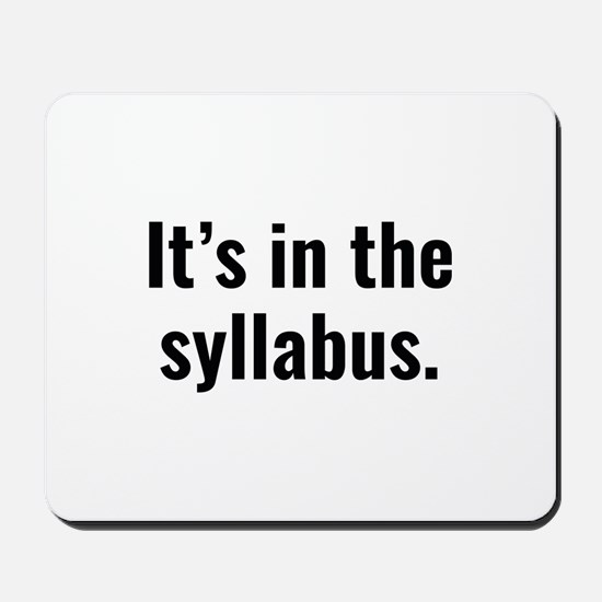 It's In The Syllabus Mousepad