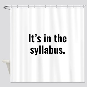 It's In The Syllabus Shower Curtain