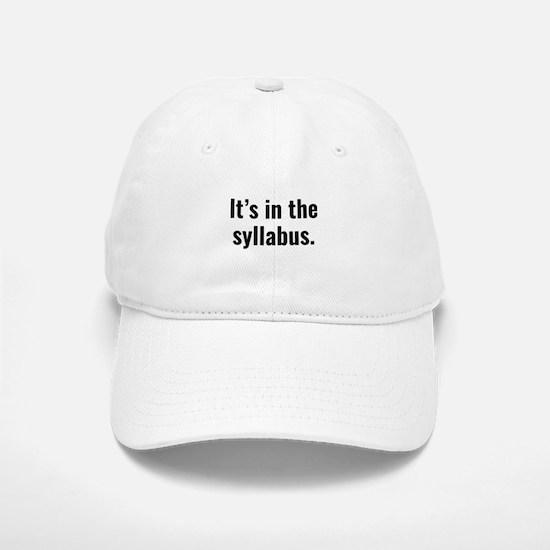 It's In The Syllabus Baseball Baseball Cap