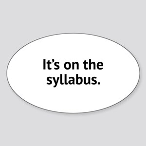 It's On The Syllabus Sticker (Oval)