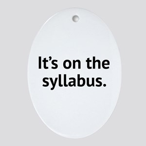 It's On The Syllabus Ornament (Oval)