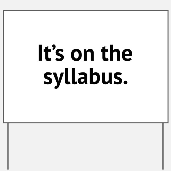 It's On The Syllabus Yard Sign