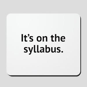 It's On The Syllabus Mousepad