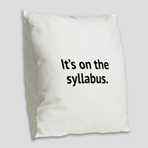 It's On The Syllabus Burlap Throw Pillow